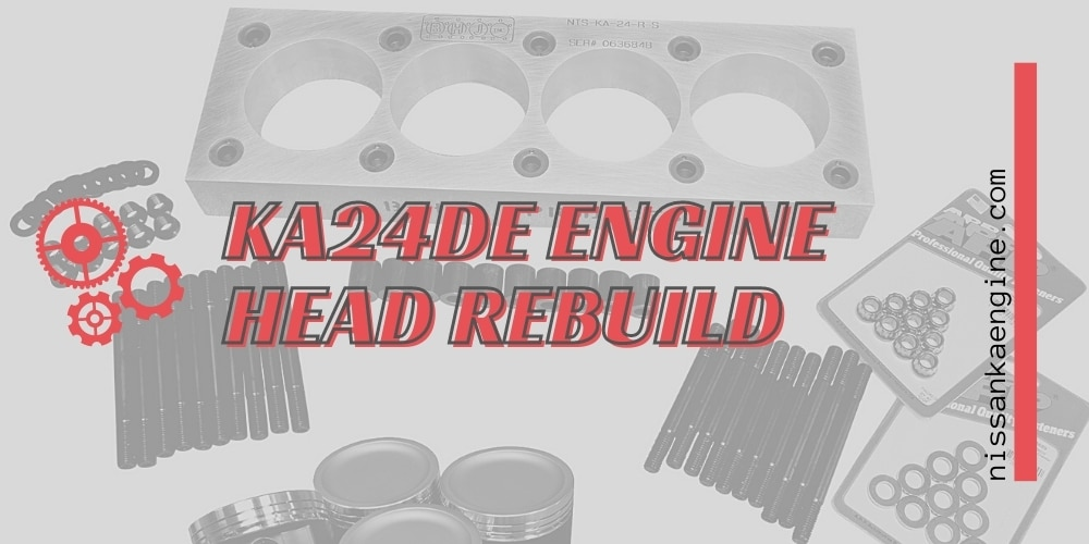 KA24DE Engine Head Rebuild Guide